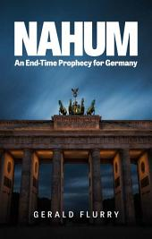 Nahum: An End-Time Prophecy for Germany