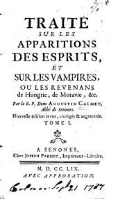 Traité sur les apparitions des esprits, et sur les vampires, ou les revenans de Hongrie, de Moravie, &c: Volume1