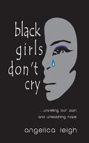 Black Girls Don't Cry
