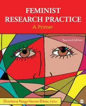 Feminist Research Practice: A Primer, Edition 2