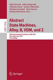 Abstract State Machines, Alloy, B, VDM, and Z: Third International Conference, ABZ 2012, Pisa, Italy, June 18-21, 2012. Proceedings
