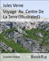 Voyage Au Centre De La Terre (Illustrated)