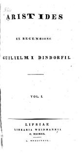 Aristides ex recensione Guilielmi Dindorfii: Volume 1