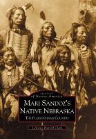 Mari Sandoz s Native Nebraska PDF