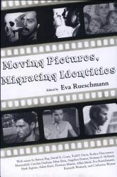 Moving Pictures, Migrating Identities