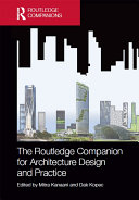 The Routledge Companion for Architecture Design and Practice