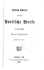 Friedrich Rückert's gesammelte poetische werke: in zwölf bänden, Bände 5-6