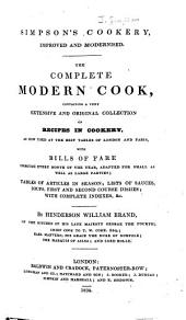 Simpson's Cookery, Improved and Modernised : The Complete Modern Cook, Containing a Very Extensive and Original Collection of Recipes in Cookery ...