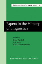 Papers in the History of Linguistics: Proceedings of the Third International Conference on the History of the Language Sciences (ICHoLS III), Princeton, 19–23 August 1984
