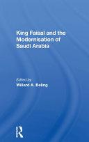 King Faisal And The Modernisation Of Saudi Arabia