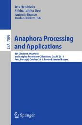 Anaphora Processing and Applications: 8th Discourse Anaphora and Anaphor Resolution Colloquium, DAARC 2011, Faro Portugal, October 6-7, 2011. Revised Selected Papers