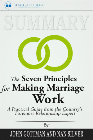 Summary  The Seven Principles for Making Marriage Work  A