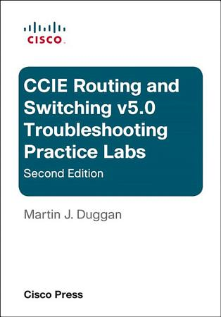 Cisco CCIE Routing and Switching v5 0 Troubleshooting Practice Labs PDF
