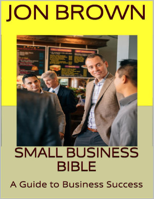 Small Business Bible  A Guide to Business Success PDF
