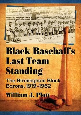 Black Baseball s Last Team Standing PDF