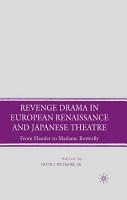 Revenge Drama in European Renaissance and Japanese Theatre PDF