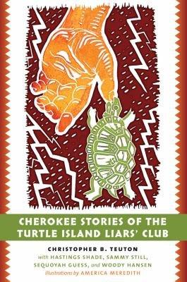 Cherokee Stories of the Turtle Island Liars  Club