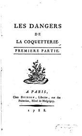 Les Dangers De La Coquetterie: Volume1