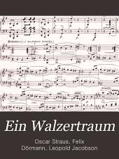 Ein Walzertraum: Operette in drei Akten