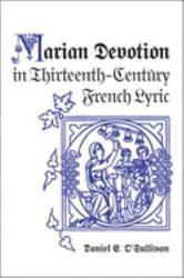 Marian Devotion In Thirteenth Century French Lyric Book PDF
