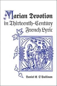 Marian Devotion in Thirteenth century French Lyric Book