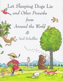Let Sleeping Dogs Lie and Other Proverbs from Around the World PDF