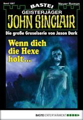 John Sinclair - Folge 1887: Wenn dich die Hexe holt ...