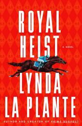 Royal Heist: A Novel