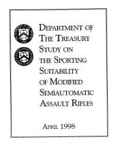 Department of the Treasury Study on the Sporting Suitability of Modified Semiautomatic Assault Rifles (4 98)