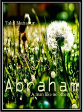 Abraham: A man like no other