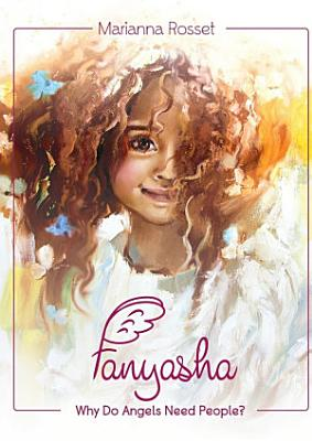 Fanyasha  Why Do Angels Need People