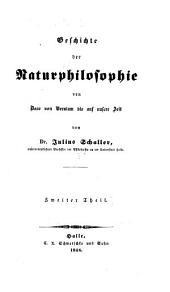 Geschichte der Naturphilosophie von Baco von Verulam bis auf unsere Zeit: Band 2