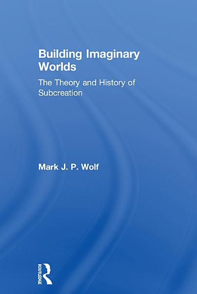 Building Imaginary Worlds