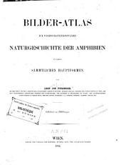 Bilder-Atlas zur wissenschaftlich-populären Naturgeschichte der Amphibien in ihren sämmtlichen Hauptformen