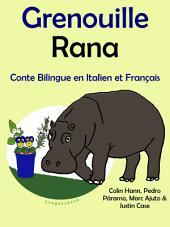 Grenouille - Rana: Conte Bilingue en Français et Italien