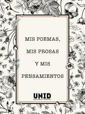 Mis poemas, mis prosas y mis pensamientos. Volumen I