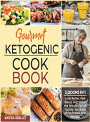 Gourmet Ketogenic Cookbook [5 Books in 1]