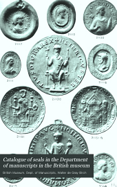Catalogue of Seals in the Department of Manuscripts in the British Museum: Volume 6
