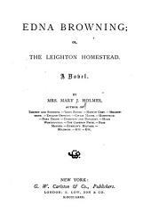 Edna Browning: Or, The Leighton Homestead, a Novel