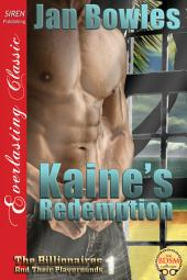 Kaine's Redemption [The Billionaires and Their Playgrounds 1]