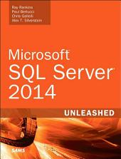 Microsoft SQL Server 2014 Unleashed: Micro SQL Serve 2014 Unlea
