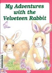 My Adventures With The Velveteen Rabbit Book PDF