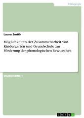 Möglichkeiten der Zusammenarbeit von Kindergarten und Grundschule zur Förderung der phonologischen Bewusstheit