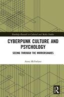 Cyberpunk Culture and Psychology