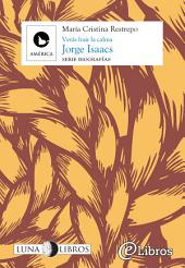 Jorge Isaacs. Verás huir la calma