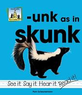 unk as in skunk