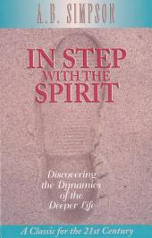 In Step with the Spirit: Discovering the Dynamics of the Deeper Life