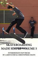Skateboarding Made Simple Vol 5