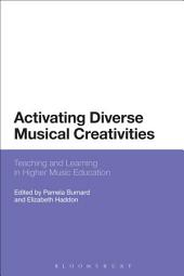 Activating Diverse Musical Creativities: Teaching and Learning in Higher Music Education