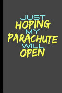 Just Hoping My Parachute Will Open